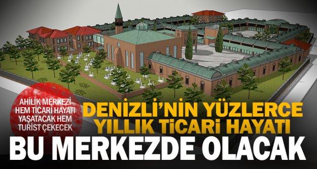 Denizli'ye Ahilik Merkezi ve Kültür Kompleksi
