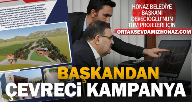 Honaz Belediye Başkanı Turgut Devecioğlu'ndan çevreci seçim kampanyası