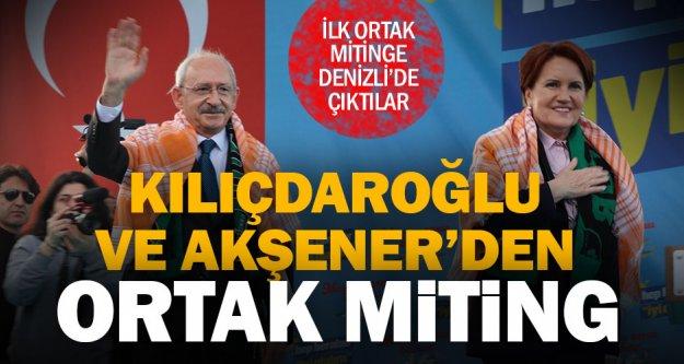 Kılıçdaroğlu ve Akşener, ilk ortak miting için Denizli'de