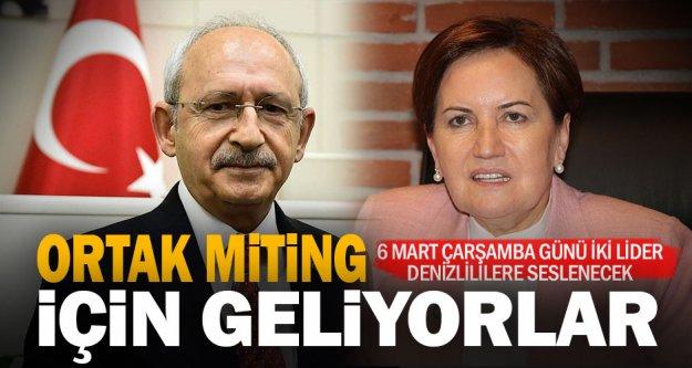 Kılıçdaroğlu ve Akşener ortak miting için Denizli'ye geliyor