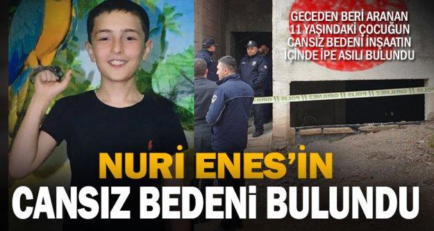 11 yaşındaki Nuri Enes'in cenazesi bulundu