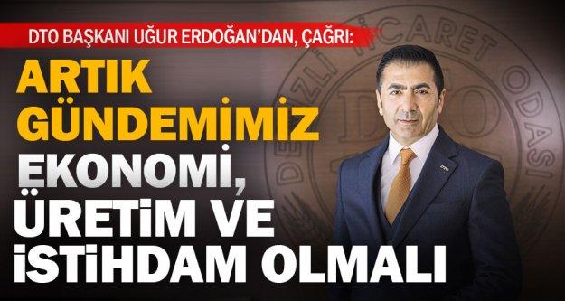 DTO Başkanı Erdoğan'dan 'ekonomi' çağrısı