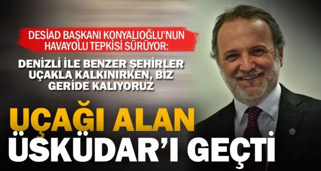 DESİAD Başkanı Konyalıoğlu: Havayolu ulaşımı, Denizli'nin patolojik sorunu