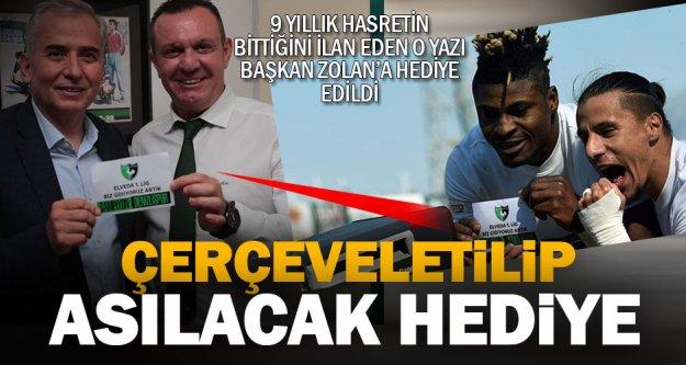 Gol sevincindeki o yazı Başkan Zolan'a hediye edildi