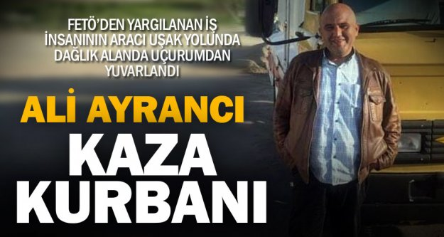 Akaryakıt firması sahibi Ali Ayrancı trafik kazasında yaşamını yitirdi