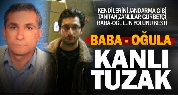 Tuzak kurulup dövülen baba öldü, oğlu ağır yaralandı