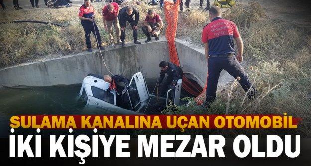 Sulama kanalına uçan otomobil iki kişiye mezar oldu