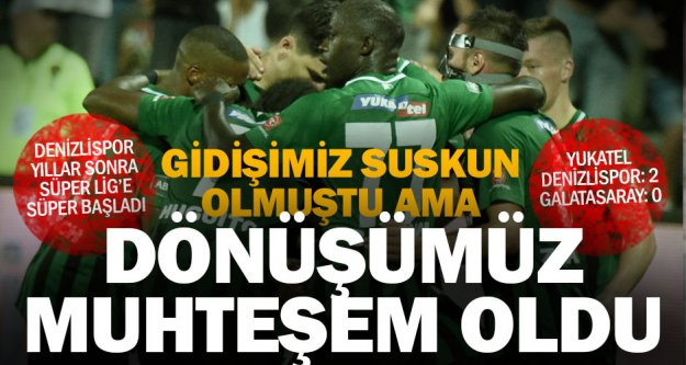 Denizlispor Süper Lig'e Galatasaray'ı yenerek süper başladı