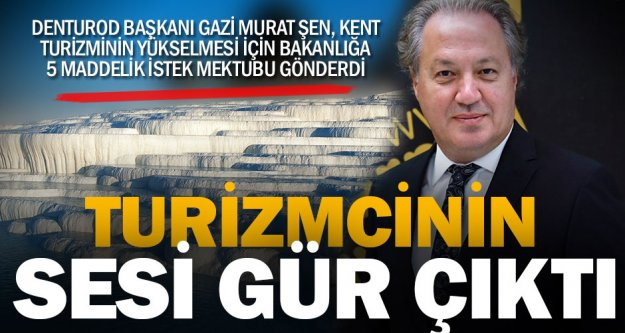 DENTUROD Başkanı Şen'den Bakanlığa; Pamukkale ve turizm mektubu