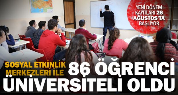 Sosyal Etkinlik Merkezleri ile 86 öğrenci üniversiteyi kazandı