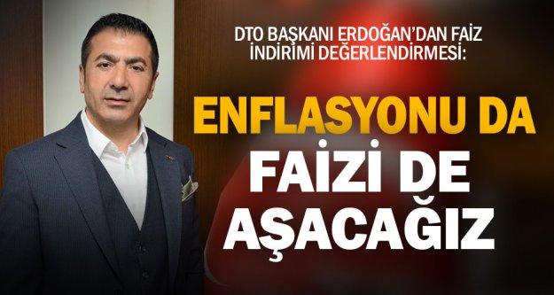 DTO Başkanı Erdoğan'dan MB'nin faiz indirimine değerlendirme