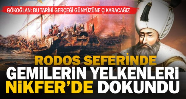 Gökoğlan: Kanuni'nin Rodos seferinde gemilerin bezleri Nikfer'de dokundu
