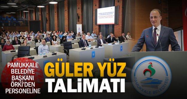 Pamukkale Belediye Başkanı Örki, personeline seslendi: Vatandaşları güler yüzle karşılayın