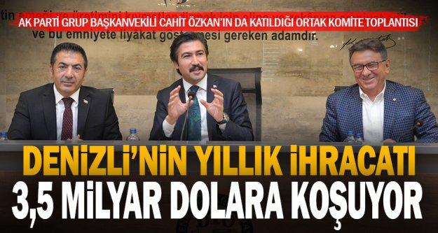 Ak Parti Grup Başkanvekili Özkan'ın da katıldığı toplantıda gündem Denizli ekonomisi