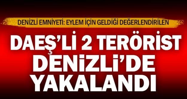 DAEŞ'li 2 terörist Denizli'de yakalandı