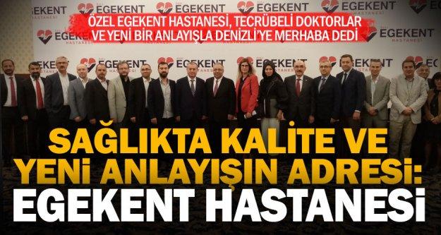 Egekent Hastanesi'nin yeni yönetimi ve tecrübeli hekim kadrosu Denizli'ye 'merhaba' dedi