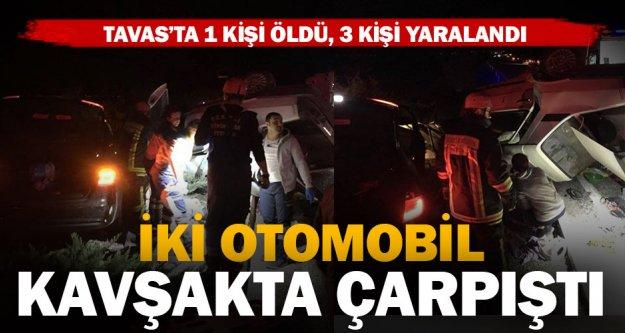 Tavas'ta iki otomobil çarpıştı: 1 kişi öldü, 3 kişi yaralandı