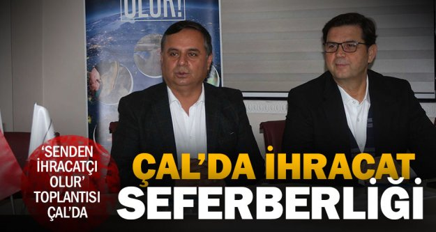 DENİB'in ilçelerde ihracat potansiyeli için Çal'da toplantı düzenledi