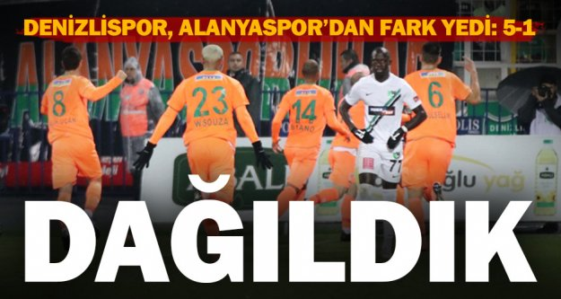 Denizlispor Alanyaspor'a farklı yenildi: 5-1