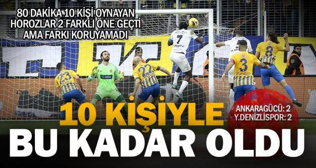 Denizlispor Ankaragücü'ne 10 kişiyle diş geçiremedi: 2-2