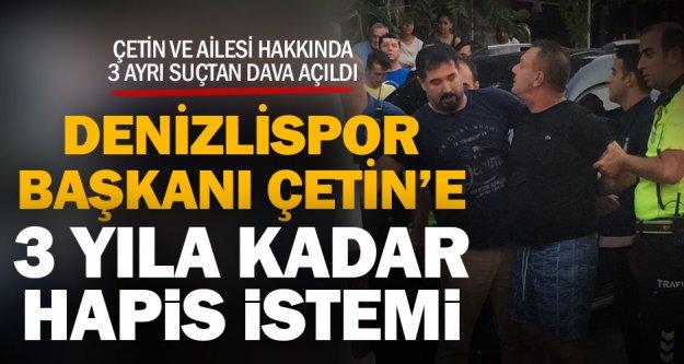Denizlispor Başkanı Ali Çetin'e 3 ayrı suçtan 3 yıla kadar hapis istemiyle dava açıldı