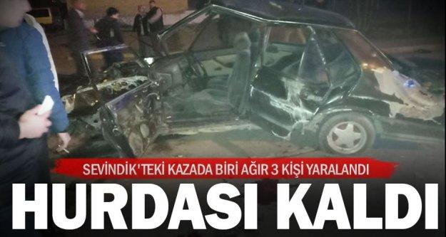 Sevindik'teki kazada biri ağır 3 kişi yaralandı