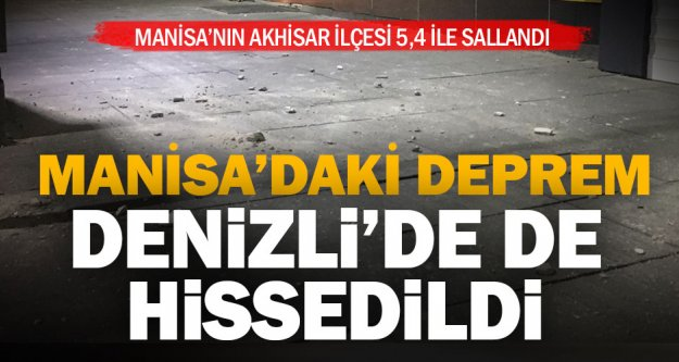 Akhisar'daki deprem Denizli'de de hissedildi