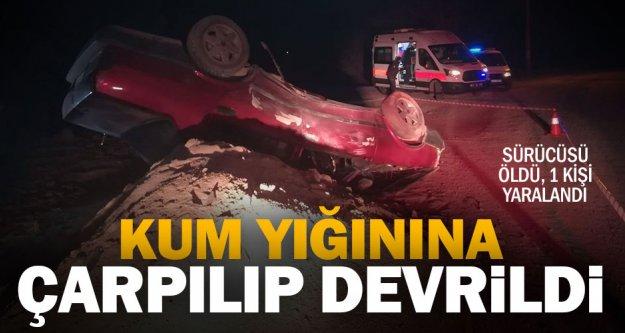Çameli'de otomobil kum yığınına çarparak devrildi: 1 ölü, 1 yaralı