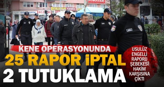Denizli merkezli usulsüz engelli raporu operasyonunda iki tutuklama 25 rapor iptal