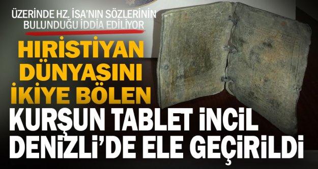 Denizli'de kurşun tablet üzerine yazılmış İncil ele geçirildi