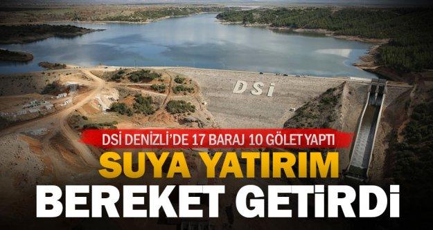 DSİ Denizli'de 17 baraj 10 gölet yaptı