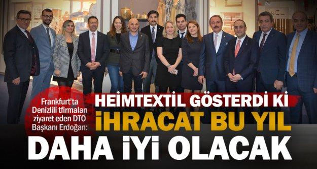 DTO Başkanı Erdoğan: Heimtextil'de Denizli'nin şaheser niteliğindeki eserlerine ilgi büyük