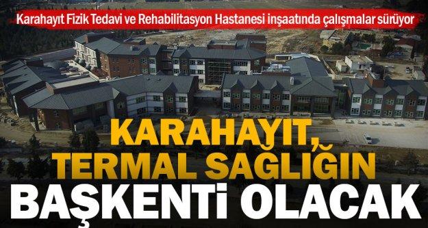 Karahayıt Fizik Tedavi ve Rehabilitasyon Hastanesi inşaatında sona gelindi