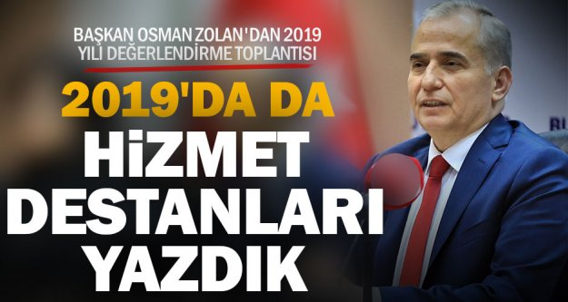 Başkan Osman Zolan'dan 2019 yılı değerlendirme toplantısı