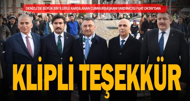 Cumhurbaşkanı Yardımcısı Oktay'dan Denizli'ye klipli teşekkür