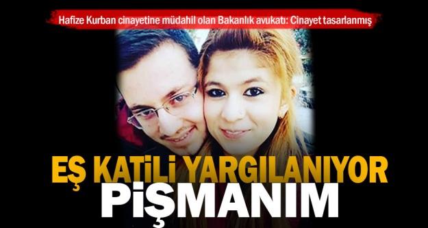 Hafize Kurban'ı bıçaklayarak öldüren kocası, mahkemede pişmanım, dedi