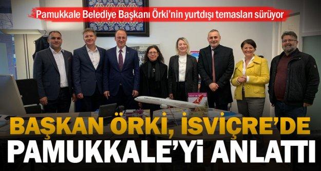 Pamukkale Belediye Başkanı Örki'nin yurtdışı temasları sürüyor