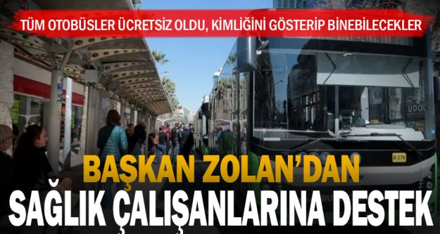 Denizli Büyükşehir Belediyesi otobüsleri sağlık çalışanlarına ücretsiz oldu