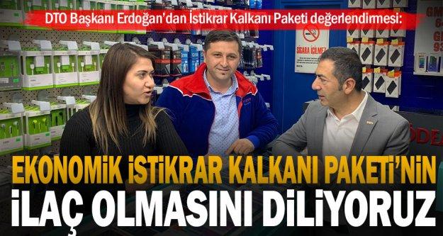 DTO Başkanı Erdoğan: Ekonomik İstikrar Kalkanı Paketi'ni değerlendirdi
