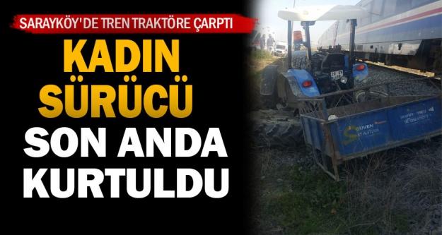 Sarayköy'de tren traktöre çarptı, kadın sürücü son anda kurtuldu