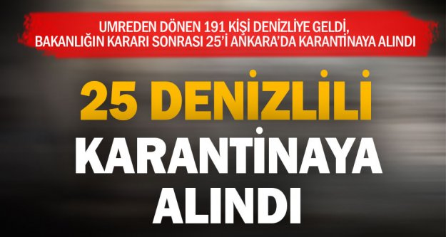 Umre yolcularının 191'i Denizli'ye geldi, 25 'i Ankara'da karantinada