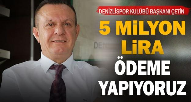Denizlispor Kulübü Başkanı Çetin'den mali durum açıklaması: