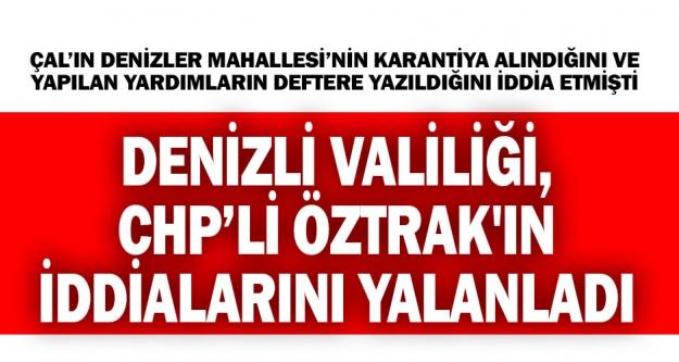 Denizlivaliliği, CHP sözcüsü Öztrak'ın iddialarını yalanladı: