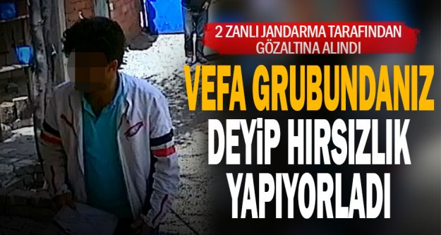 Kendilerini Vefa Destek Grubu görevlisi olarak tanıtıp hırsızlık yapan 2 kişi yakalandı