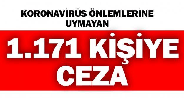 Koronavirüs yasaklarına uymayan 1.171 kişiye 681 bin lira ceza