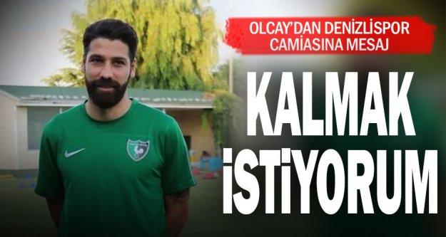 Olcay Şahan Denizlispor'da kalmak istediğini açıkladı