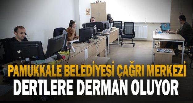 Pamukkale Belediyesi Çağrı Merkezi Dertlere Derman Oluyor