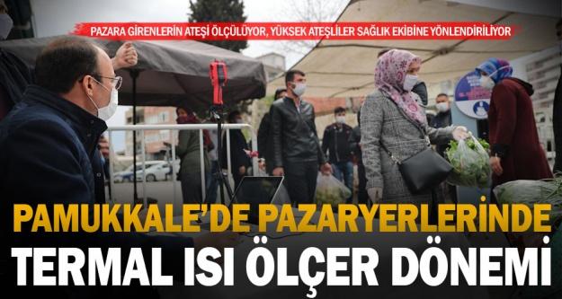 Pamukkale Belediyesi'nden pazaryerlerine ısı ölçerli kamera önlemi