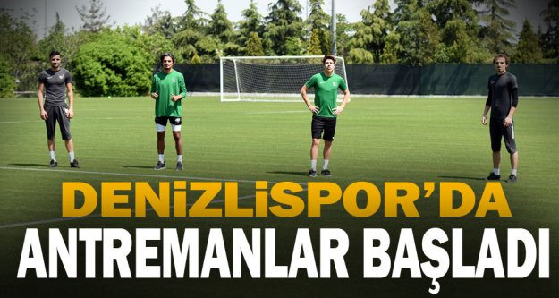 YukatelDenizlispor'da saha antrenmanları başladı