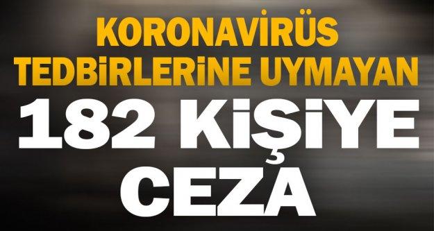 Denizli'de Kovid-19 tedbirlerine uymayan 182 kişiye ceza